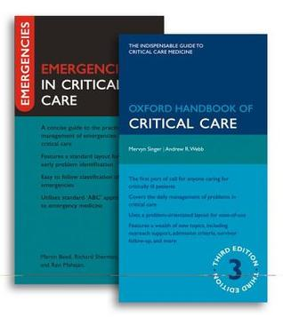 Oxford Handbook of Critical Care [With Emergencies in Critical Care]