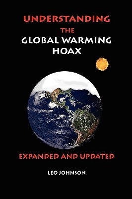 Understanding the Global Warming Hoax: Expanded and Updated