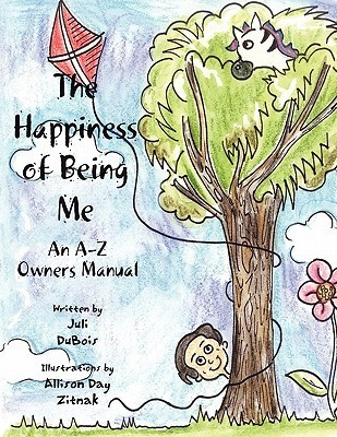 The Happiness of Being Me: An A-Z Owners Manual