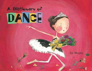 A Dictionary of Dance by Liz Murphy