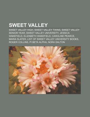 Sweet Valley: Sweet Valley High, Sweet Valley Twins, Sweet Valley Senior Year, Sweet Valley University, Jessica Wakefield, Elizabeth