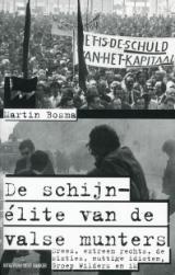 De schijn-élite van de valse munters: Drees, extreem rechts, de sixties, nuttige idioten, de Groep Wilders en ik