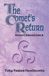 The Comet's Return: Alma Chronicles