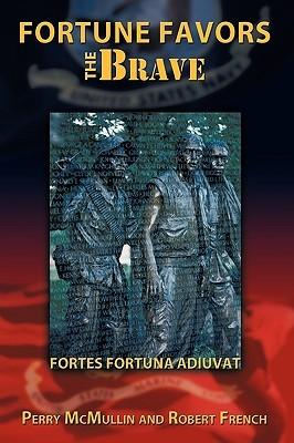 Fortune Favors the Brave: Fortes Fortuna Adiuvat