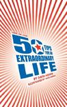 Guide for Living: 50 Tips for an Extraordinary Life