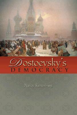 Dostoevsky's Democracy