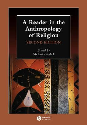 A reader in the anthropology of religion by michael lambek fandeluxe Choice Image