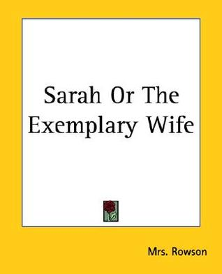 Sarah or the Exemplary Wife
