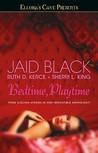 Bedtime, Playtime by Jaid Black