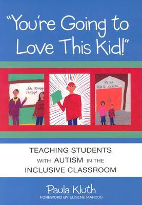 Youre Going to Love This Kid!: Teaching Children with Autism in the Inclusive Classroom EPUB