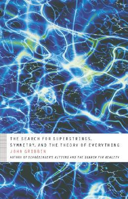The Search for Superstrings, Symmetry, and the Theory of Ever... by John Gribbin