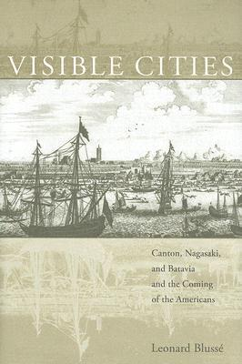 visible-cities-canton-nagasaki-and-batavia-and-the-coming-of-the-americans