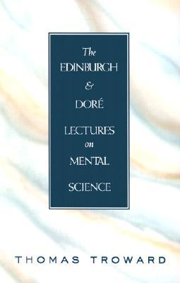 The Edinburgh and Doré Lectures on Mental Science