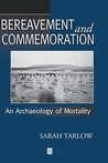 Bereavement and Commemoration: The Archaeology of Mortality