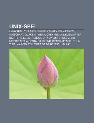 Unix-Spel: Linuxspel, the Sims, Quake, Kampen Om Wesnoth, Minecraft, Quake III Arena, Openarena, Neverwinter Nights, Freeciv, Heroes of Newerth