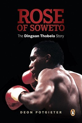 rose-of-soweto-the-dingaan-thobela-story