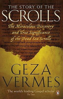 The Story of the Scrolls by Géza Vermès