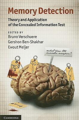 Memory Detection: Theory and Application of the Concealed Information Test