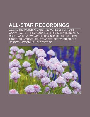 All-Star Recordings: We Are the World, We Are the World 25 for Haiti, Wavin' Flag, Do They Know It's Christmas?, Hero, What More Can I Give