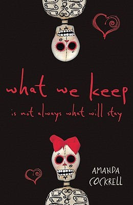 What We Keep Is Not Always What Will Stay by Amanda Cockrell