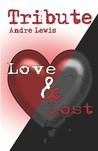 Tribute: Love & Lost