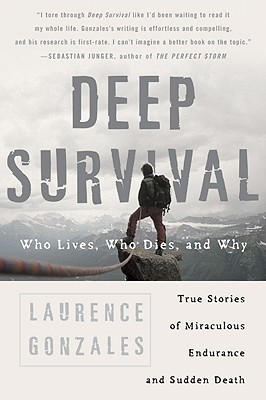 Deep Survival - Who Lives, Who Dies and Why by Laurence Gonzales