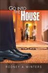 Go Into the House