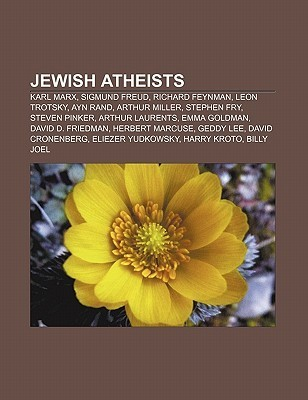 Jewish Atheists: Karl Marx, Sigmund Freud, Richard Feynman, Leon Trotsky, Ayn Rand, Arthur Miller, Stephen Fry, Steven Pinker, Arthur Laurents