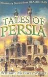 Tales of Persia: Missionary Stories from Islamic Iran