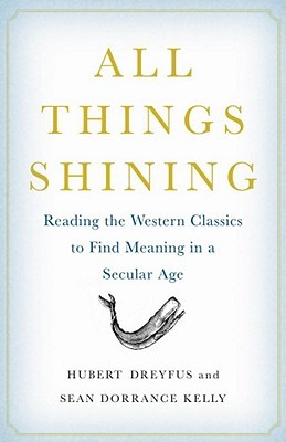 All Things Shining by Hubert L. Dreyfus