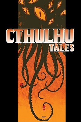 Cthulhu Tales, Volume 1 by Andrew Cosby