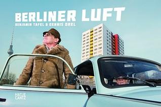 Dennis Orel & Benjamin Tafel: Berliner Luft