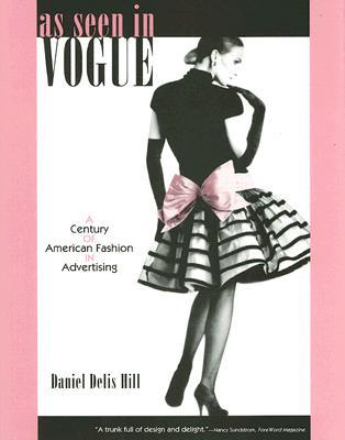 As Seen in Vogue: A Century of American Fashion in Advertising (Costume Society of America Series) (Costume Society of America Series)