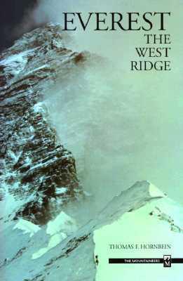 Everest: The West Ridge(Sierra Club Exhibit Format Series 12)