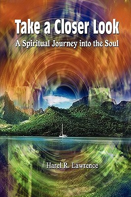 Take a Closer Look: A Spiritual Journey Into the Soul