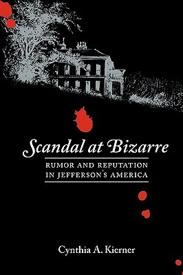 scandal-at-bizarre-rumor-and-reputation-in-jefferson-s-america