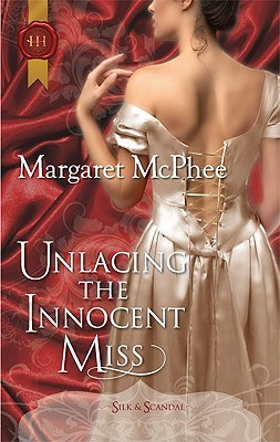 Unlacing the Innocent Miss (Regency Silk & Scandal, #6)