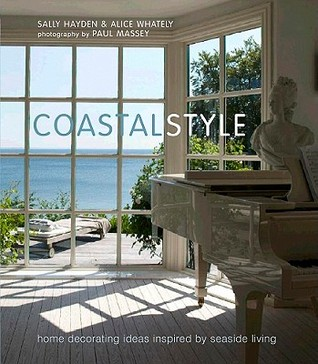 Coastal Style: Home decorating ideas inspired by seaside living by ...