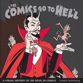 The Comics Go to Hell: A Visual History of the Devil in Comics