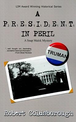 A President in Peril (Snap Malek Mystery #4)