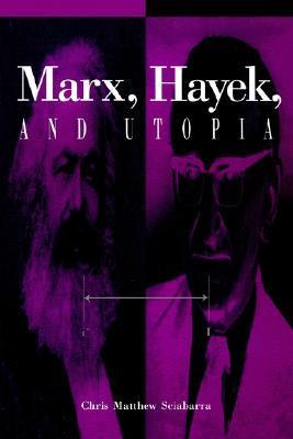 Marx; Hayek; And Utopia