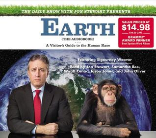 The Daily Show with Jon Stewart Presents Earth (The Audiobook): A Visitor's Guide to the Human Race