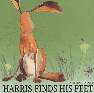 Harris Finds His Feet by Catherine Rayner
