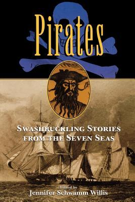 Pirates: Swashbuckling Stories from the Seven Seas