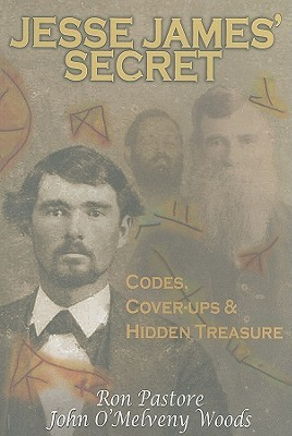 Jesse James' Secret: Codes, Cover-Ups & Hidden Treasure