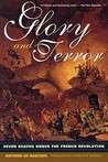 Glory and Terror: Seven Deaths Under the French Revolution
