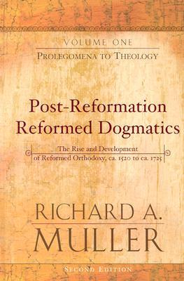 Prolegomena to Theology, Volume 1 by Richard A.  Muller