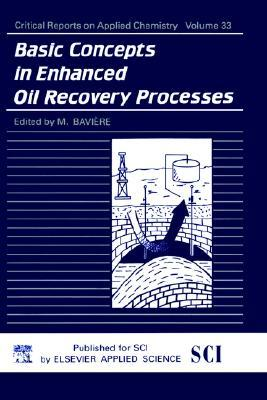 Basic Concepts in Enhanced Oil Recovery Processes