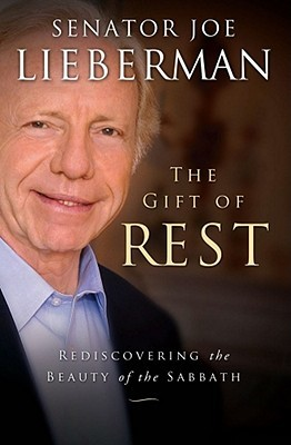 The Gift of Rest by Joe Lieberman