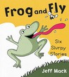 Frog and Fly by Jeff  Mack